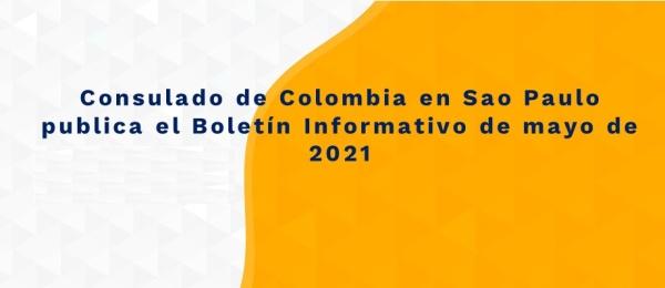 Consulado de Colombia en Sao Paulo publica el Boletín Informativo de mayo