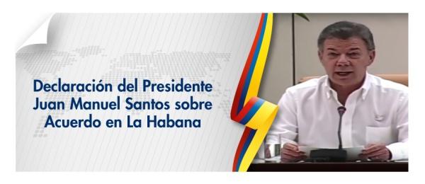 Declaración del Presidente Juan Manuel Santos sobre Acuerdo en La Habana